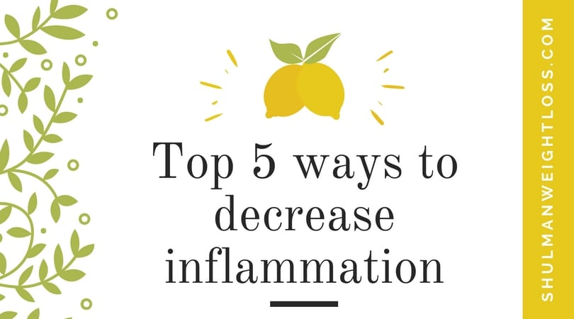 Top 5 Ways to Decrease Inflammation